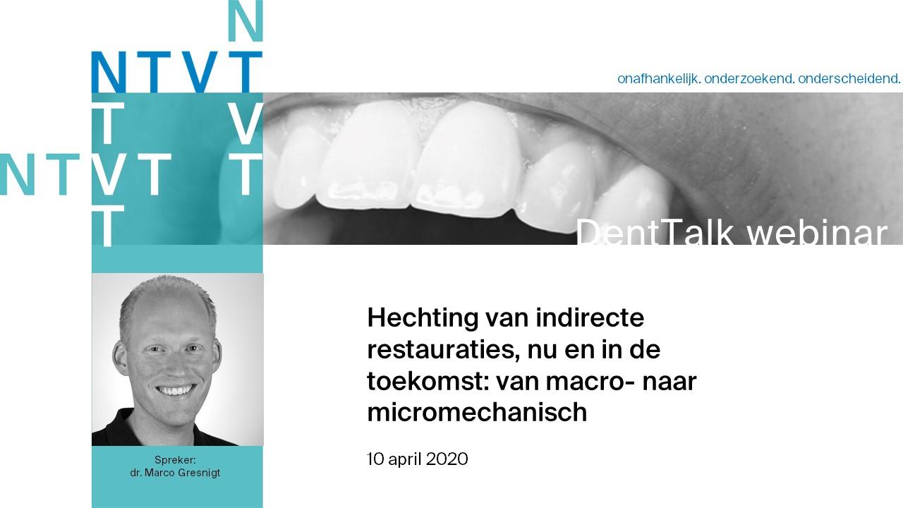 Webinar 3. Hechting van indirecte restauraties, nu en in de toekomst: van macro- naar micromechanisch